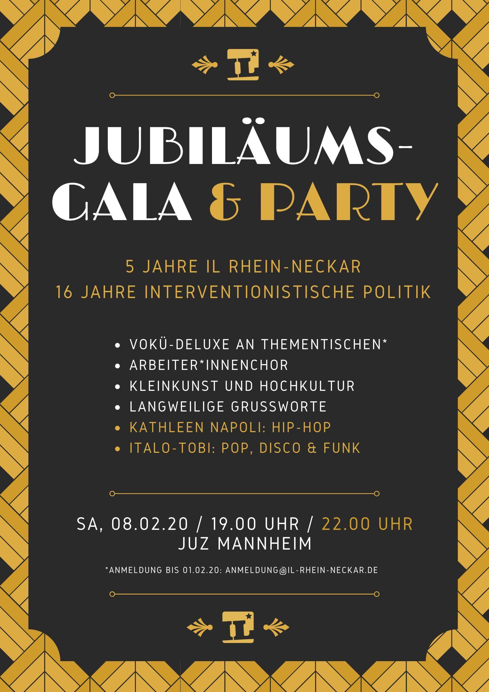 Jubiläumsgala und Party - 5 Jahre IL Rhein-Neckar 16 Jahre interventionistische Politik - Samstag 8. Februar 2020 im JUZ Mannheim