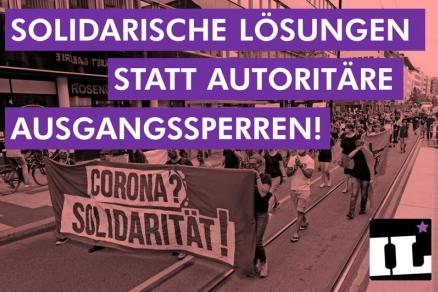 Solidarische Lösungen statt autoritäre Ausgangssperren